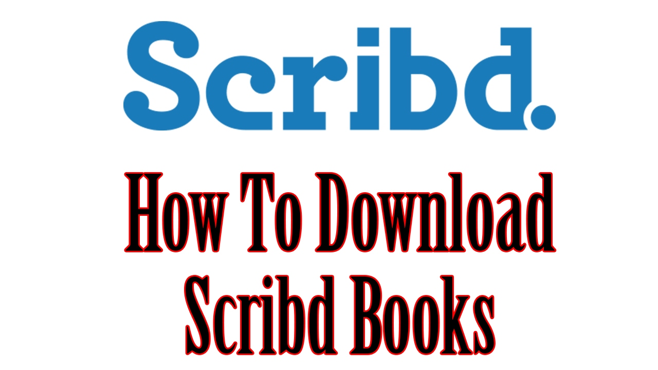 How To Download Scribd Books