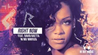 Rihanna feat. David Guetta - Right Now (Hi Def Bootleg) - *NEW 2013*