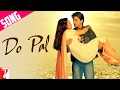 Download Do Pal Song | Veer-Zaara | Shah Rukh Khan | Preity Zinta MP3 song and Music Video