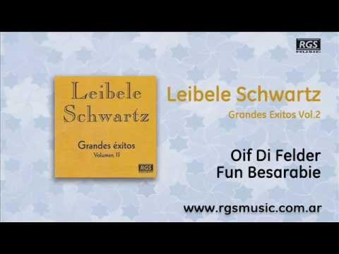 Leibele Schwartz Vol.2 - Oif Di Felder Fun Besarabie