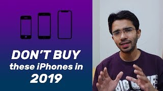 Don't Buy these iPhones in 2019 (Hindi)