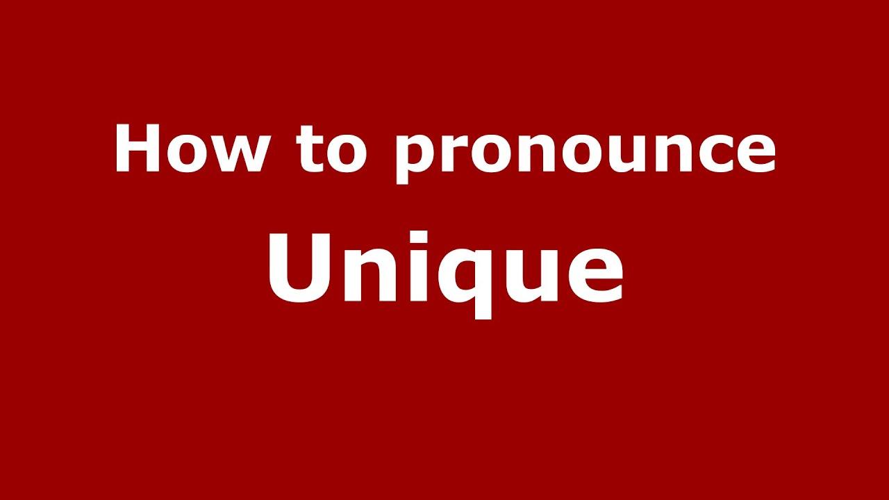 How to pronounce Unique (American English/US) - PronounceNames.com