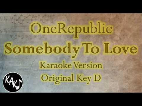 OneRepublic - Somebody To Love Karaoke Lyrics Instrumental Cover Original Key D