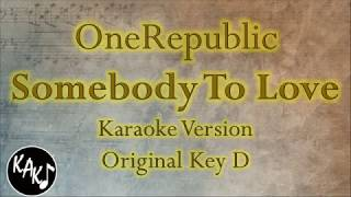 OneRepublic - Somebody To Love Karaoke Lyrics Instrumental Cover Original Key D