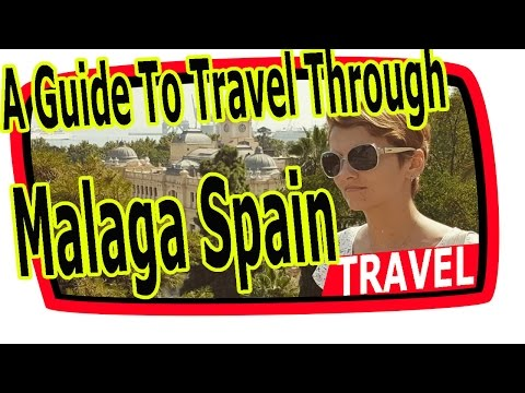 A Guide To Travel Through Malaga Spain