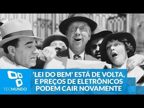 'Lei do Bem' está de volta, e preços de eletrônicos podem cair novamente