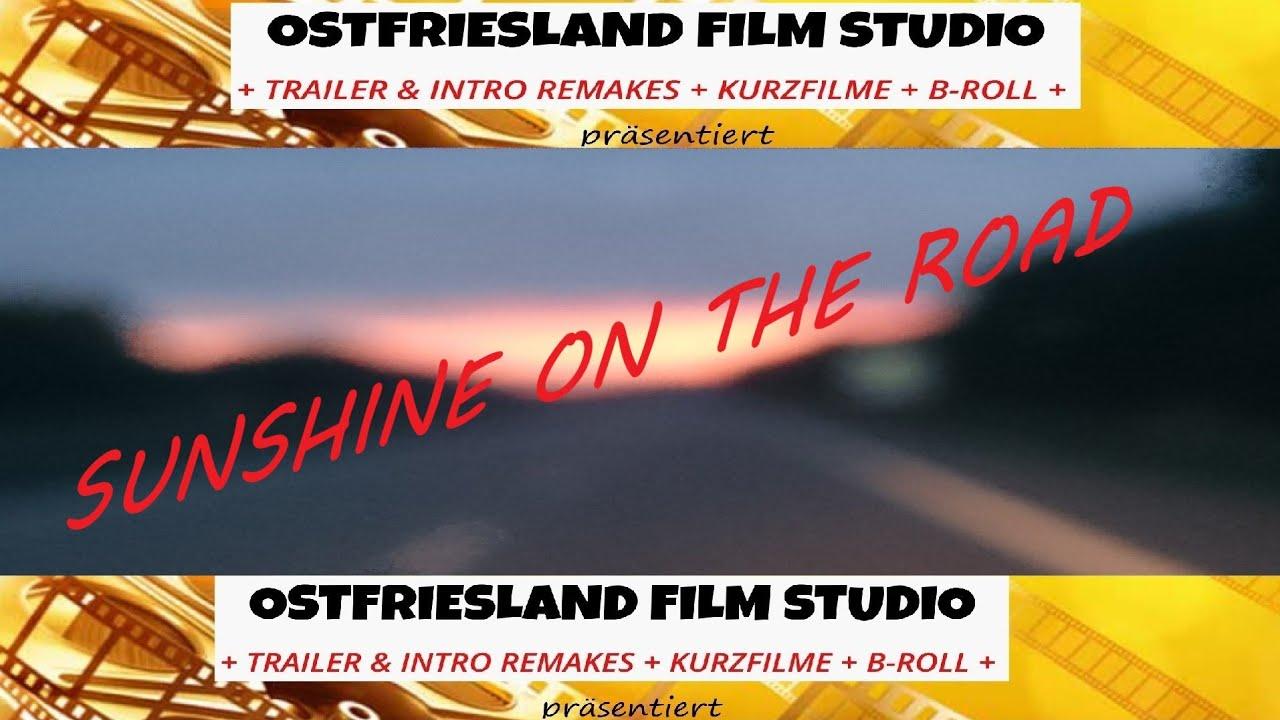 Sunshine on the Road (Kurzfilm / Sonnenvideo)