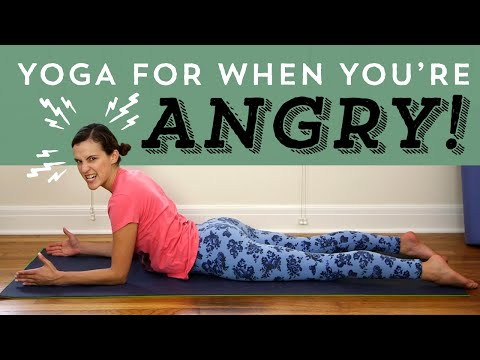 Yoga For When Youre Angry