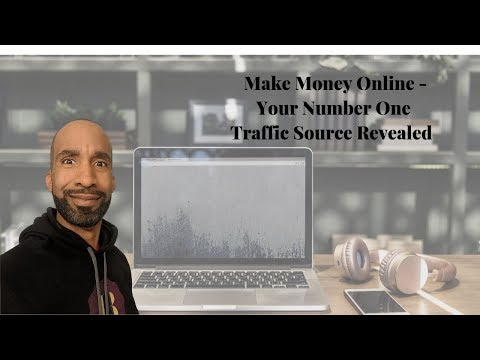 Make Money Online - Your Number One Traffic Source Revealed