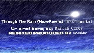 Mariah Carey - Through The Rain (NeonRemix) Instrumental with Hook