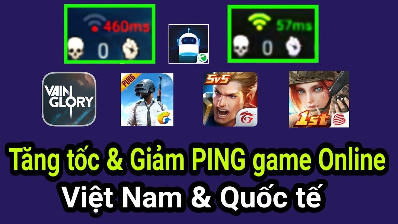 Ứng dụng Tăng Tốc & Giảm LAG tất cả Game Online | Hỗ trợ game Online VN và cả Nước Ngoài