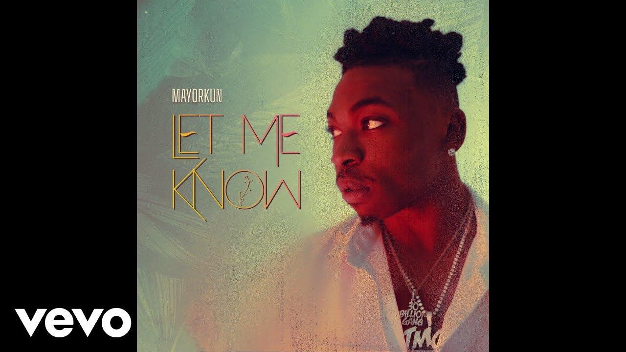 Download Mayorkun - Let Me Know (Official Audio)