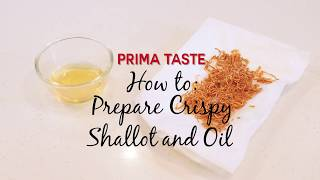 How To: Prepare crispy shallot and oil