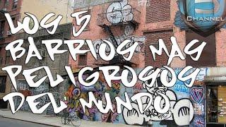 TOP 5 - LOS 5 BARRIOS MÁS PELIGROSOS DEL MUNDO