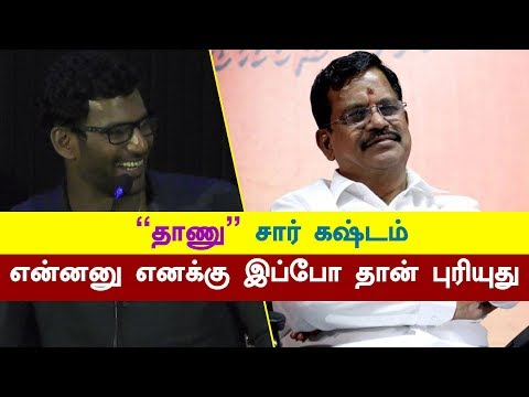 Now only I Understand Thanu Sir Pain : Vishal