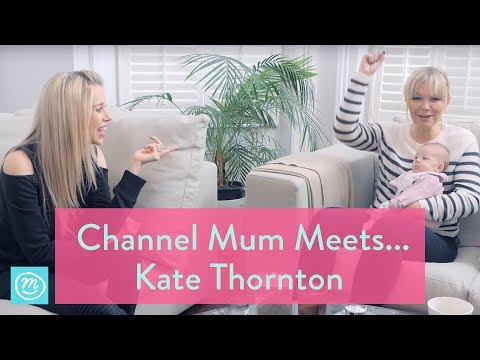 Channel Mum Meets ... Kate Thornton