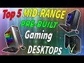 Top 5 MID-RANGE Pre-built Gaming PC's to Buy on Amazon!
