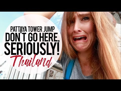 Don't EVER Go Here! | Tower Jump Pattaya, Thailand