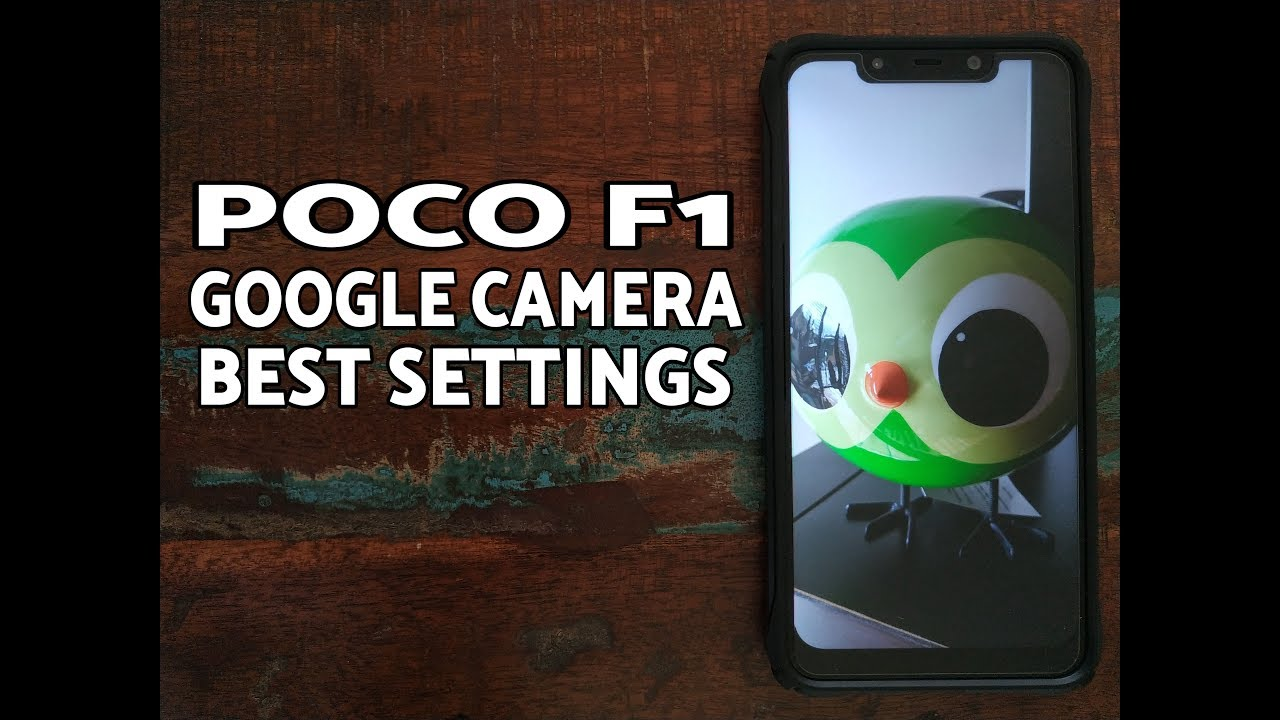 Poco F1 Best Google Camera Settings