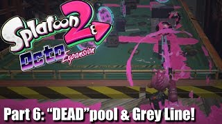"""Splatoon 2 Octo Expansion 100% W/DUDE: #6 """"DEAD""""pool & Grey Line Missions!"""