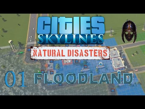 Cities Skylines Natural Disasters :: FloodLand  Scenario : Part 1 The Flood IS Coming