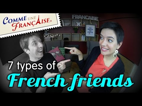 """""""7 Types of French Friends"""" by CommeUneFrancaise.com"""