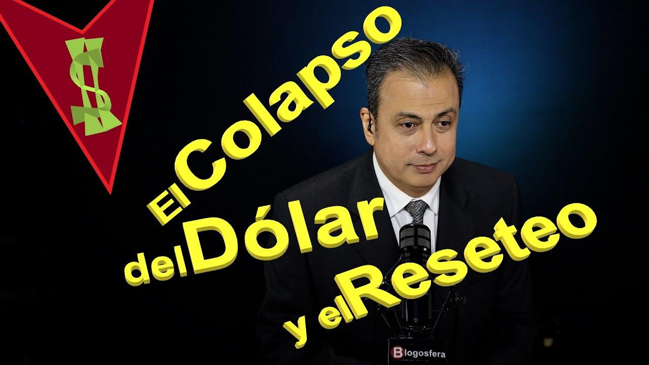 El Colapso del Dólar y el Reseteo.