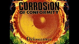 CORROSION OF CONFORMITY - Deliverance [Full Album] HQ
