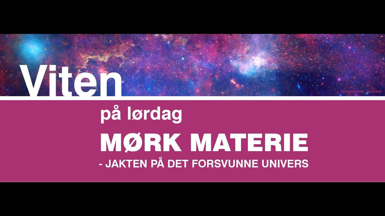 Viten på lørdag: Mørk materie