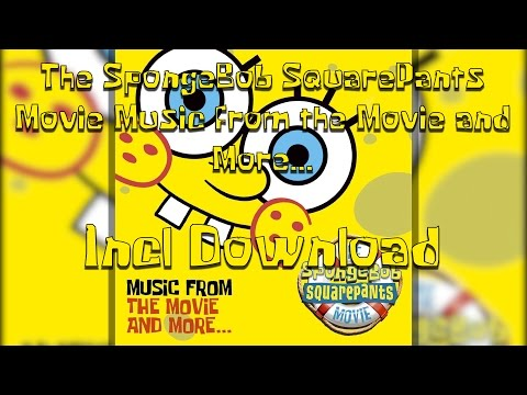 The SpongeBob SquarePants Movie - Music from the Movie and More Incl Download