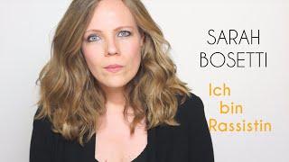 Sarah Bosetti – Ich bin Rassistin