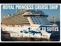 Royal Princess Cruise Ship Tour - Cabin Options available - which one is for you?