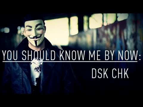 YOU SHOULD KNOW ME BY NOW: DsK ChK