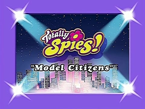 Totally Spies! Season 1 - Episode 09 (Model Citizens)