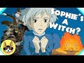 Sophie's a Witch?! - Howl's Moving Castle | Hayao Miyazaki | Studio Ghibli Theory