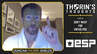 Thorin's Thoughts - Don't Weep for Virtus.Pro (CS:GO)