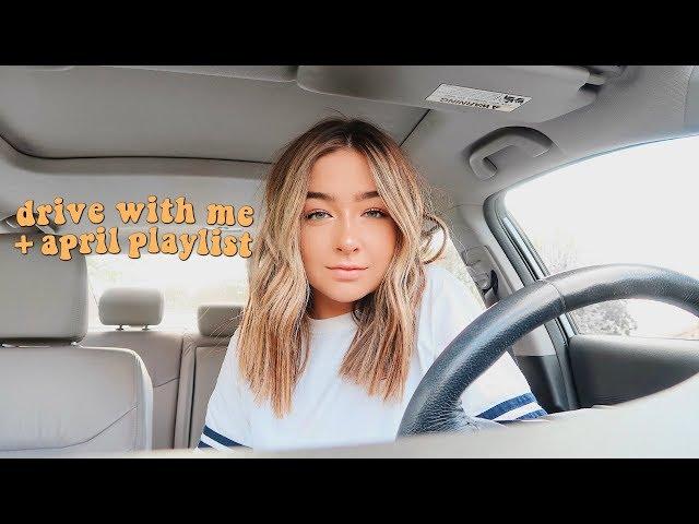 drive with me + april playlist!   McKenzie Luskey