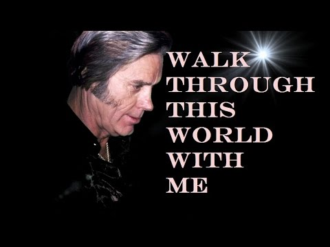 George Jones ~ Walk Through This World With Me