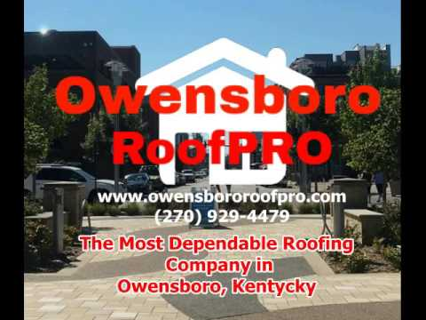 One Of The Most Dependable Roofing Company In Owensboro Kentucky |  270 929 4479