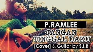 P.RAMLEE - Jangan tinggal Daku -  (cover by S.I.R)