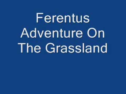Ferentus Adventure In The Grassland