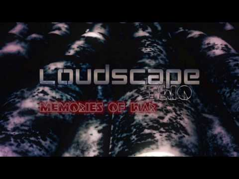 Memories of War (LoudScape TWO 2016)