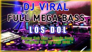 DJ Slow Los Dol (Versi Gagak) - Remix Full Bass Spesial🔊 Bojo•Mu Semangat•Ku🔊 Paling Santuy Di Dunia