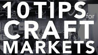 10 TIPS for DOING CRAFT MARKETS