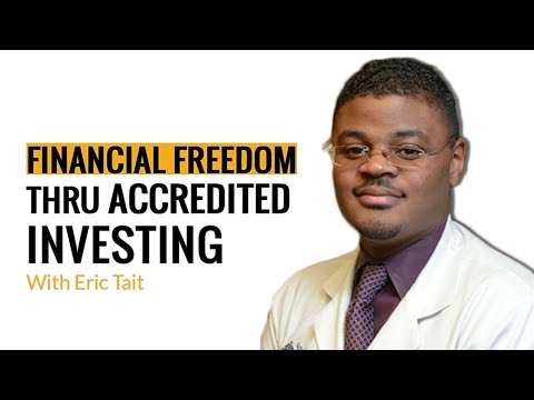 Episode 22: Eric Tait – Financial Freedom Thru Accredited Investing
