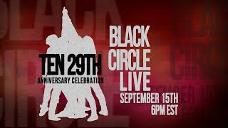 TEN 29th ANNIVERSARY CELEBRATION with BLACK CIRCLE