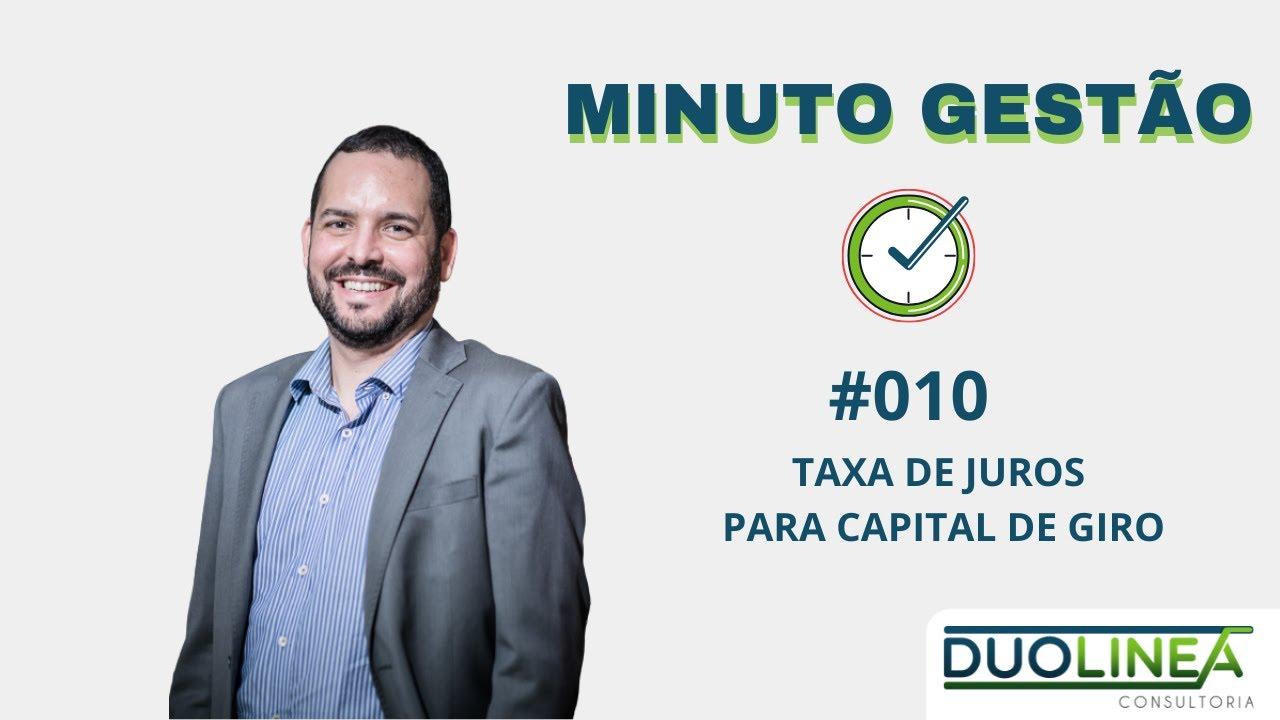Minuto Gestão #010 - Por que a taxa de Capital de Giro é Alta?