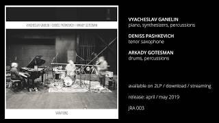 Vyacheslav Ganelin / Deniss Pashkevich / Arkady Gotesman - Variations (Teaser 2)