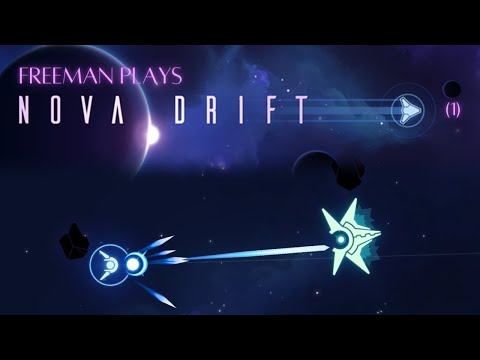 Freeman Plays Nova Drift (1) - This Game Is Awesome |
