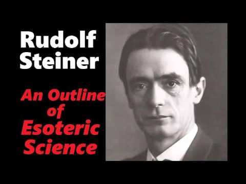 Rudolf Steiner - Esoteric Science Part 1 of 2
